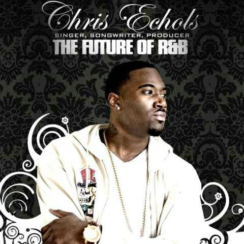Chris Echols-《The Future Of Rnb》